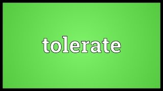 Tolerate Meaning