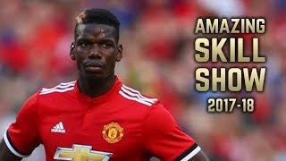 Paul Pogba 2017-18   Amazing Skill Show   Pre-Season