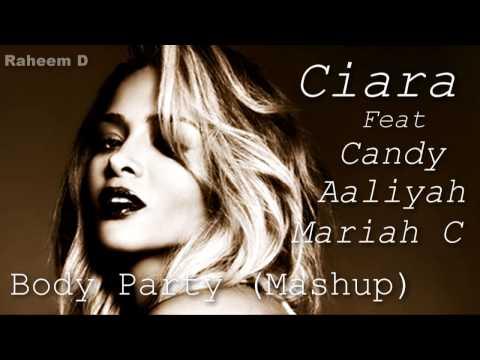 Ciara Vs Mariah Carey Vs Aaliyah Vs Candy - Body Party (Mashup)