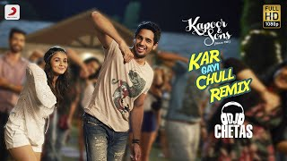 Kar Gayi Chull Remix By DJ Chetas - Kapoor & Sons | Sidharth | Alia | Badshah | Amaal | Fazilpuria