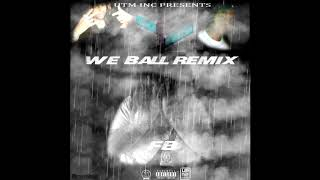 FB - We Ball Remix