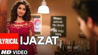 IJAZAT Lyrical Song | ONE NIGHT STAND| Sunny Leone, Tanuj Virwani |Arijit Singh, Meet Bros |T-Series