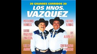 Los Hermanos Vazquez - El Polvo De Estos Caminos