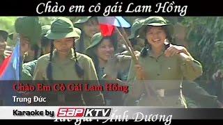 [Karaoke SAPKTV] Chào Em Cô Gái Lam Hồng - Trung Đức (Beat HD)
