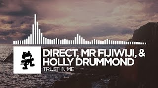 Direct, Mr FijiWiji, & Holly Drummond - Trust In Me [Monstercat Release]