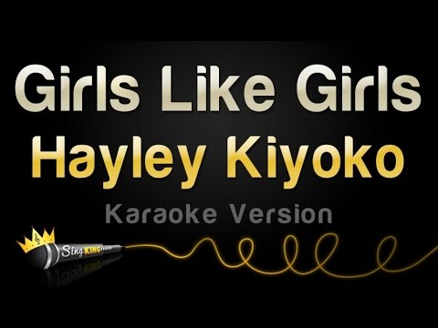 Hayley Kiyoko - Girls Like Girls (Karaoke Version)