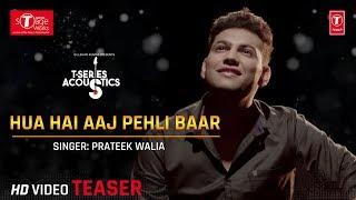 Hua Hai Aaj Pehli Baar (Song Teaser)   Cover Version   Prateek Walia