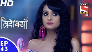 Trideviyaan - त्रिदेवियाँ - Episode 43 - 12th January, 2017