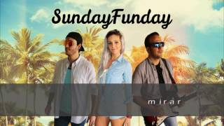 Sunday Funday - Cuando Me Mira (Lyric Video)