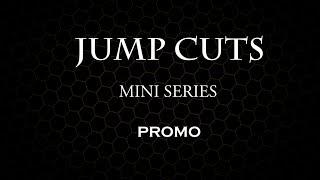 Jump Cuts | Mini Series | Promo - Episode 01