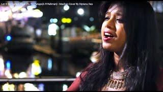 Let It Go (James Bay) | Tu Bin Bataye(A R Rahman) - Mashup Cover By Diptanu Das
