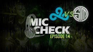 Mic Check - Episode 14: C9 vs TSM NA LCS Spring Finals (2017)