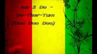 Job 2 Do - Do-Ther-Tum (Doo Doo Doo)