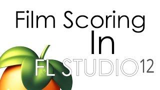 How To Film Score In FL Studio 12
