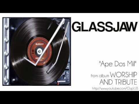 Glassjaw - Ape Dos Mil