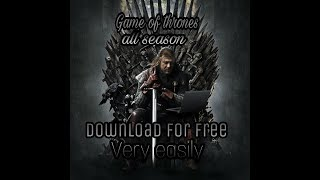 How To Download All Got-(Game of thrones) Episodes For Free Very Easily
