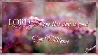 Don Williams ♫ Lord I Hope This Day Is Good ☆ʟʏʀɪᴄ ᴠɪᴅᴇᴏ☆