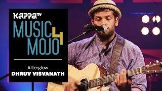 Dhruv Visvanath - Music Mojo Season 4 - Kappa TV
