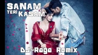 Sanam Teri Kasam - DJRaga Remix