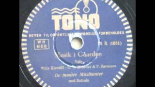 Musik i Gaarden, Vals - De muntre Musikanter 1940