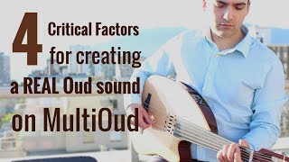 4 Critical Factors for Creating a REAL Oud Sound on MultiOud