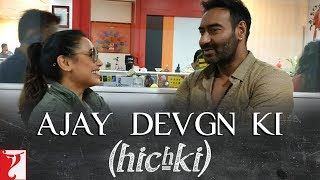 Ajay Devgn ki Hichki uploaded on 20-03-2018 32378 views