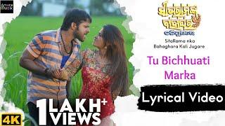 Tu Bichhuati Marka | SitaRama nka Bahaghara Kali Jugare | Lyrical Video | 4K | Sabyasachi | Manesha