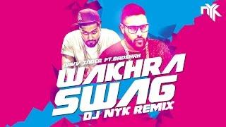 Wakhra Swag Remix | Navv Inder feat. Badshah | DJ NYK | 2016