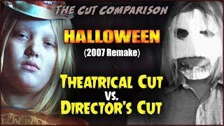 Halloween (2007 Remake) CUT COMPARISON