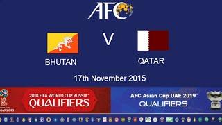 FULL MATCH: Bhutan V Qatar: 2018 FIFA WC Russia & AFC Asian Cup UAE 2019 (Qly RD 2)