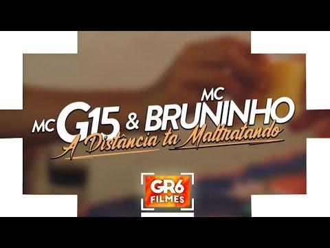 Xxx Mp4 MC G15 E MC Bruninho A Distância Ta Maltratando GR6 Filmes DJ DG E Batidão Stronda 3gp Sex