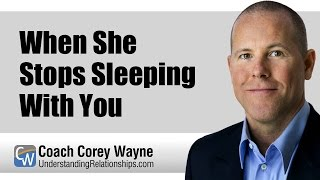 When She Stops Sleeping With You