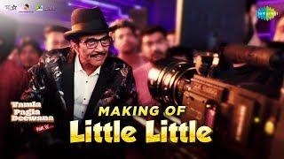 Making of Little Little   Yamla Pagla Deewana Phir Se   Dharmendra   Sunny Deol  Bobby Deol   Harrdy