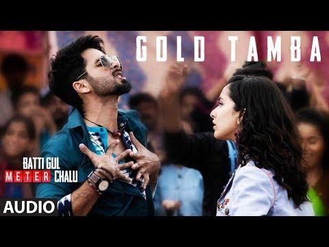 Xxx Mp4 Gold Tamba Full Audio Song Batti Gul Meter Chalu Shahid Kapoor Shraddha Kapoor 3gp Sex