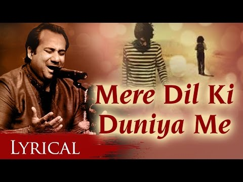 Mere Dil Ki Duniya Me by Rahat Fateh Ali Khan With Lyrics - Hindi Sad Songs