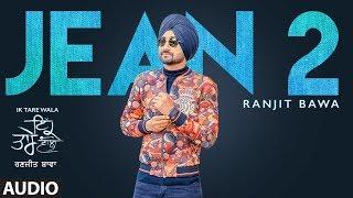 Jean 2 (Audio Song) Ranjit Bawa | Ik Tare Wala | Beat Minister | Lovely Noor | New Punjabi Song