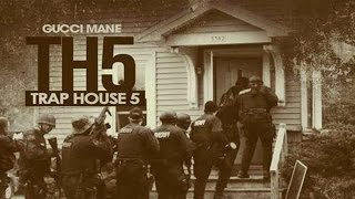 Gucci Mane - Trap House 5 (Full Mixtape)