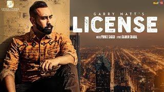 LICENSE-Garry Natt (Full Video) Prince Saggu || Feat. Gurinderjit  - New Punjabi Songs 2018
