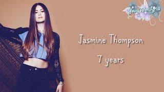 Jasmine Thompson * 7 Years (Lyrics)