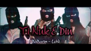 Babarim Ft Loni - Ti Nuk E Din (Audio)