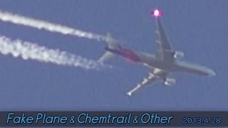 Fake Plane & Chemtrail & Other 2013/4/28