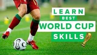 Learn the best WORLD CUP football skills