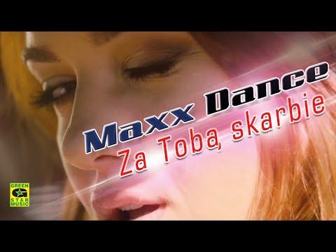 MAXX DANCE - Za Tobą Skarbie (official video) Disco Polo 2016