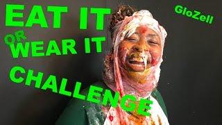 Eat It or Wear It Challenge - GloZell