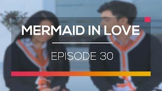 Mermaid In Love - Episode 30