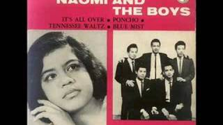 Naomi & The Boys (Singapore) - It's All Over [*Audio*]