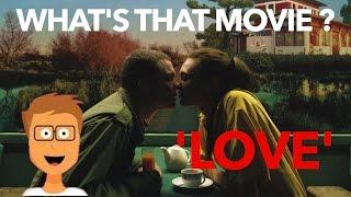 WTM #1 - LOVE de Gaspar Noé !