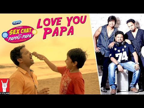 Xxx Mp4 Love You Papa OST Sex Chat With Pappu Papa Superbia Feat Shubh Mukherji Sex Education 3gp Sex