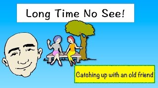 Long Time No See | Easy English Conversation Practice | ESL | EFL