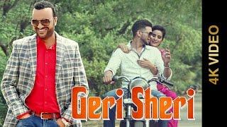 GERI SHERI (Full 4K Video) || SURJIT BHULLAR || Latest Punjabi Songs 2016 || Amar Audio